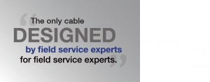 """The only cable designed by field service experts for field service experts."" and link to Company Profile page"